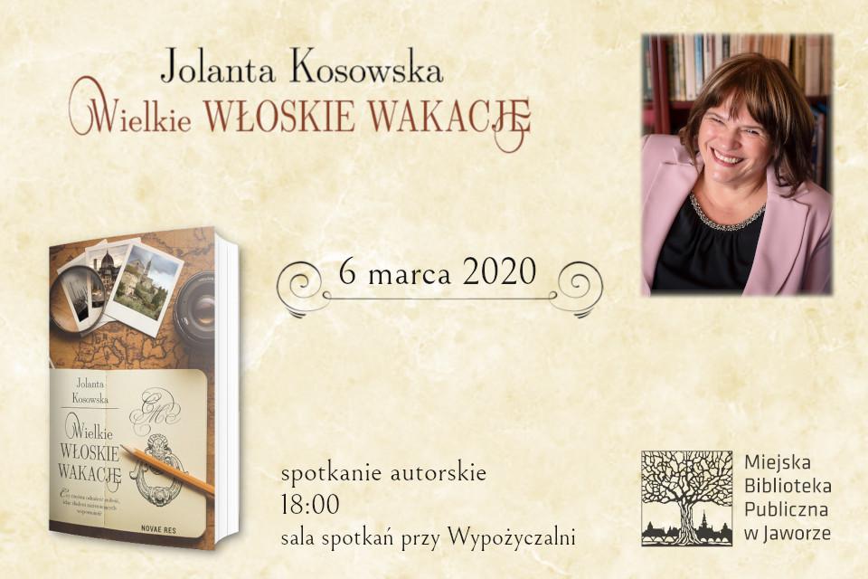"""Plakat spotkania - Jolanta Kosowska i jej książka """"Wielkie włoskie wakacje"""""""